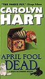April Fool Dead, Carolyn G. Hart, 038080722X