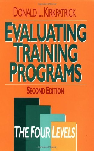 (Evaluating Training Programs: The Four Levels by Donald L. Kirkpatrick)
