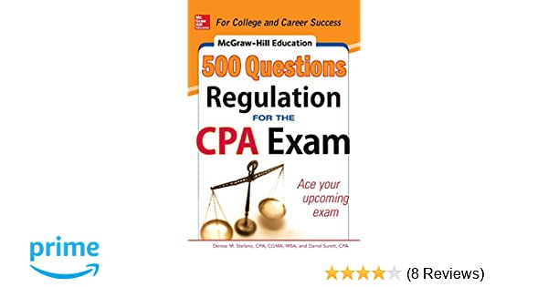McGraw Hill Education 500 Regulation Questions For The CPA Exam Mcgraw Series Denise M Stefano Darrel Surett