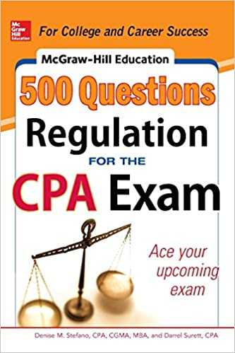McGraw Hill Education 500 Regulation Questions For The CPA Exam Mcgraw Series 1st Edition