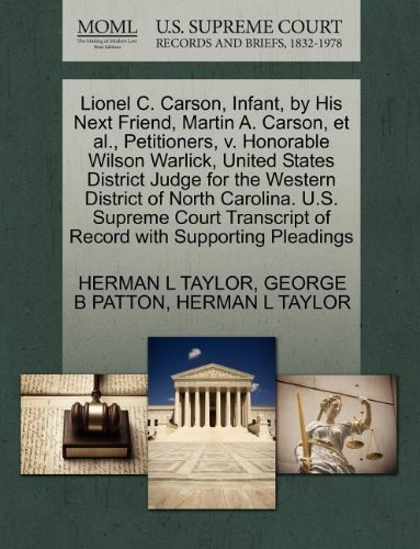 Lionel C. Carson, Infant, by His Next Friend, Martin A. Carson, et al., Petitioners, v. Honorable Wilson Warlick, United States District Judge for the ... of Record with Supporting Pleadings