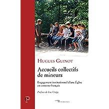 Accueils collectifs de mineurs : Engagement institutionnel d'une Église en contexte français (Cerf Patrimoines) (French Edition)
