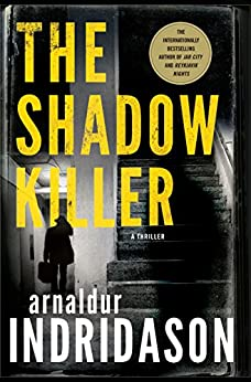 The Shadow Killer: A Thriller (The Flovent and Thorson Thrillers Book 2) by [Indridason, Arnaldur]
