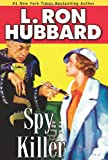 Spy Killer, L. Ron Hubbard, 1592123023