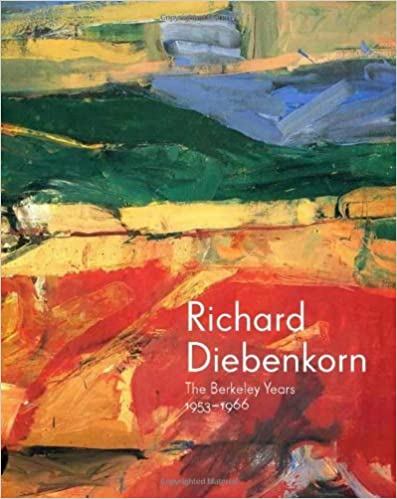 Richard Diebenkorn: The Berkeley Years, 1953-1966 (Fine Arts Museums of San Francisco): Written by Timothy Anglin Burgard, 2013 Edition, Publisher: Yale University Press