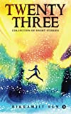 Twenty Three : Collection of short stories