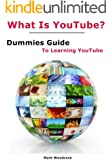 What is YouTube? Dummies Guide To Learning YouTube
