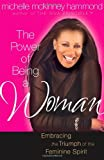 The Power of Being a Woman, Michelle McKinney-Hammond, 0736912495