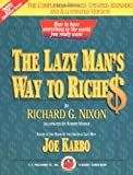 The Lazy Man's Way to Riches: How to Have Everything in the World You Really Want! (Revised Edition)