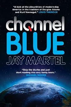 Channel Blue by [Martel, Jay]