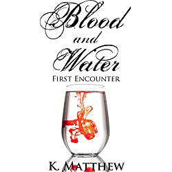 First Encounter (Blood and Water)