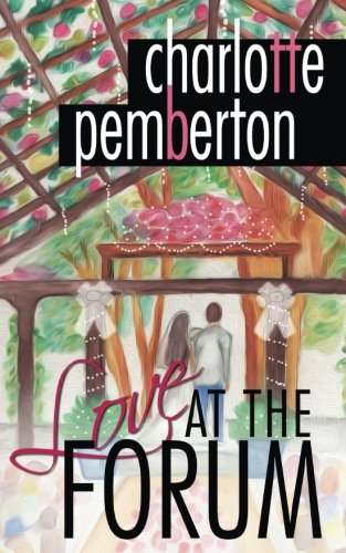 Love At The Forum: Charlotte Pemberton: 9780692981207: Books