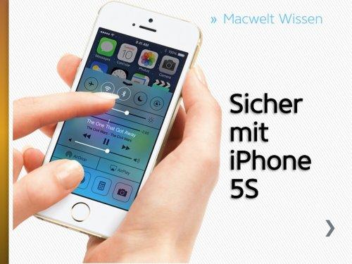 Sicher mit iPhone 5S: Macwelt Wissen (German Edition)