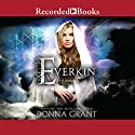 Everkin: The Kindred, Book 1 Audiobook by Donna Grant Narrated by Louisa Jane Underwood