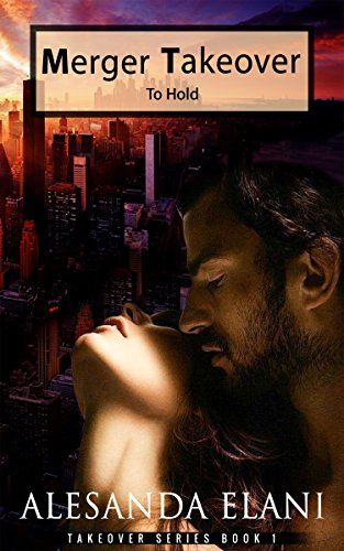 Merger Takeover: To Hold (Takeover Book 1)