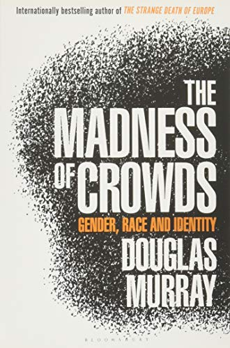 Image of The Madness of Crowds: Gender, Identity, Morality
