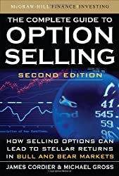The Complete Guide to Option Selling: How Selling Options Can Lead to Stellar Returns in Bull and Bear Markets
