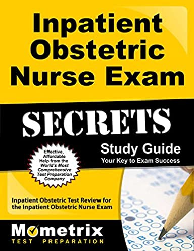 inpatient obstetric nurse exam secrets study guide inpatient rh amazon com Exam Study Tips Exam Study Guide Brady Michael Morton