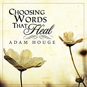 Choosing Words That Heal Audiobook