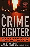 img - for The Crime Fighter: How You Can Make Your Community Crime Free book / textbook / text book