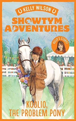 Showtym Adventures 5: Koolio, the Problem Pony por Kelly Wilson