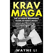 Krav Maga: The Ultimate Beginners Guide To Krav Maga