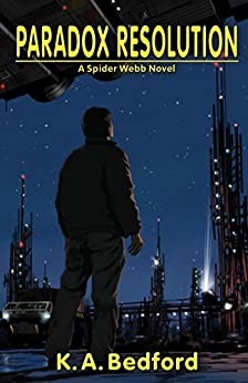 Paradox Resolution ((A Spider Webb Novel) Book 2) by [Bedford, K. A. ]