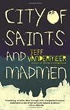 By Jeff Vandermeer City Of Saints And Madmen (Third Printing)