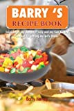 Barry 's Recipe Book, Barry Harvey, 1479719757