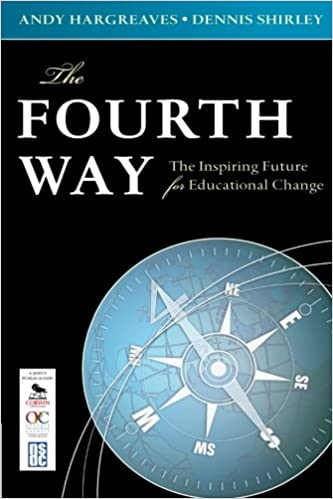 The Inspiring Future for Educational Change Fourth Way