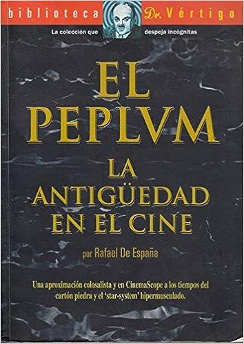 El peplum: la antigüedad en el cine: Amazon.es: España, Rafael De: Libros