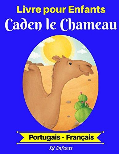 Livre pour Enfants : Caden le Chameau (Portugais-Français) (Portugais-Français Livre Bilingue pour Enfants) (French Edition)