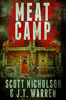 Meat Camp: A Horror Thriller by [Nicholson, Scott, Warren, J.T.]