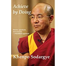 Achieve by Doing: stories, questions and answers - a Buddhist approach