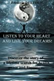 Listen to your heart and live your dreams!: Discover a life time search for health, peace and happiness. (Self-Help, Happiness, Spiritual. Health, Fitness and Dieting.) (Volume 1)