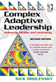 Complex Adaptive Leadership: Embracing Paradox and Uncertainty