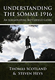 Understanding the Somme 1916: An Illuminating Battlefield Guide