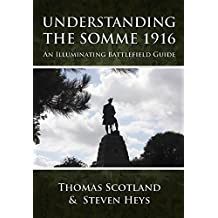 Understanding the Somme 1916: An Illuminating Battlefield Guide