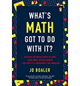 What's Math Got to Do with It?: How Parents and Teachers Can Help Children Learn to Love Their Least Favorite Subject [Paperback] [2009] (Author) Jo Boaler