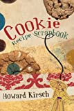 Cookie Recipe Scrapbook, Howard Kirsch, 1426974558
