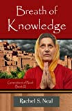 Breath of Knowledge, Rachel Neal, 1494378108