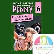 Ein Schwein zum Knutschen (Sieben Pfoten für Penny 6)   Thomas Brezina