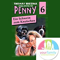 Ein Schwein zum Knutschen (Sieben Pfoten für Penny 6)
