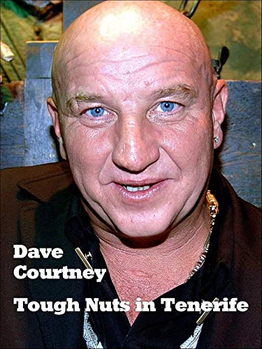 Dave Courtney - Tough Nuts in Tenerife!