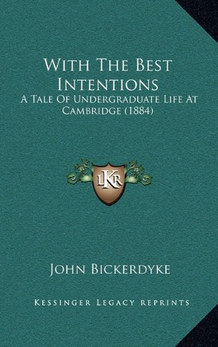 Download With The Best Intentions: A Tale Of Undergraduate Life At Cambridge (1884) ebook