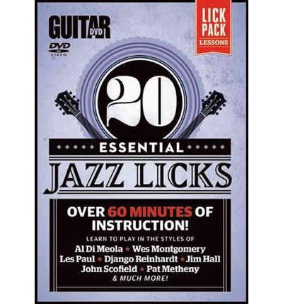Read Online 20 Essential Jazz Licks: Learn to Play in the Styles of Al Di Meola, Wes Montgomery, Les Paul, Django Reinhardt, Jim Hall, John Scofield, Pat Metheny, & Much More! (Guitar World) (DVD Audio) - Common PDF