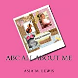ABC All about Me, Asia Lewis, 146811154X