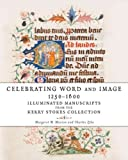 img - for Celebrating Word and Image 1250?1600: Illuminated Manuscripts from the Kerry Stokes Collection by Margaret M. Manion (2014-01-01) book / textbook / text book
