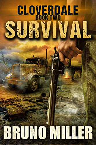 Survival: A Post-Apocalyptic Survival series (Cloverdale Book 2) by [Miller, Bruno]
