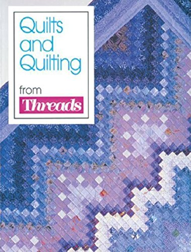 (Quilts and Quilting from Threads Magazine)